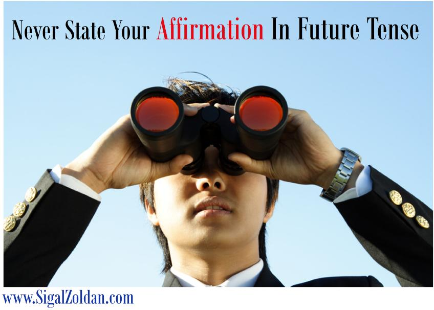 Never state Affirmation in future