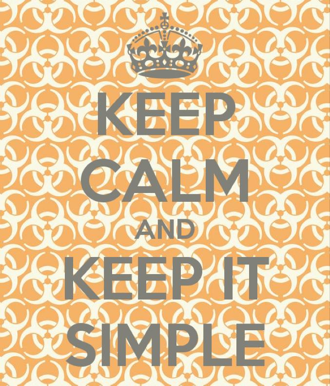 keep calm and simple
