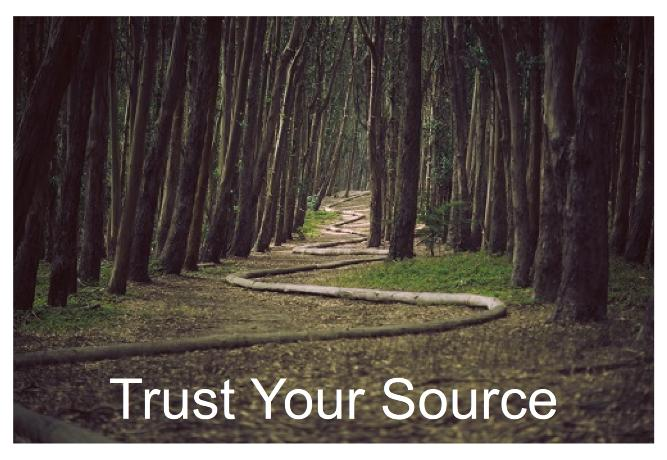 trust your source