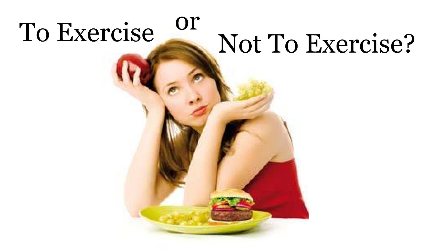 to exercise or not to